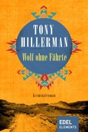 Wolf ohne Fährte - Tony Hillerman by  Tony Hillerman PDF Download