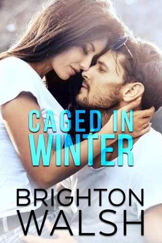 Caged in Winter - Brighton Walsh - Brighton Walsh