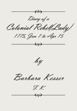 Diary of a Colonial Rebel(Lady) 1775, Jan 1 to Apr 15 <!--Diary of a Colonial Rebel(Lady) 1775 Jan 1 - Apr 15 Diary of a Colonial Rebel (Lady) 1775, Jan 1 to Apr 15-->