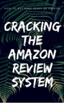 Cracking The Amazon Review System