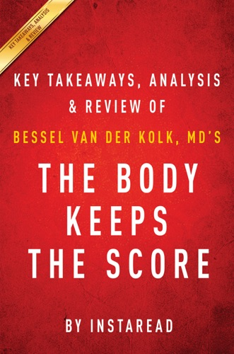 The Body Keeps the Score - Instaread - Instaread