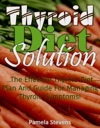 Thyroid Diet Solution The Effective Thyroid Diet Plan And Guide For Managing Thyroid Symptoms