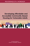 Developing Affordable And Accessible Community-Based Housing For Vulnerable Adults
