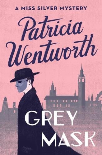 Patricia Wentworth - Grey Mask