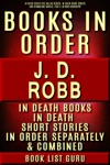 JD Robb Books In Order In Death Series Eve Dallas Series In Death Short Stories And Standalone Novels Plus A JD Robb Biography