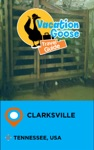 Vacation Goose Travel Guide Clarksville Tennessee USA