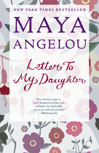 Maya Angelou - Letter to My Daughter