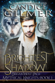 Brightest Shadow (Mythical Knights Book 1)