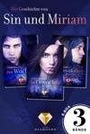 Die Geschichte Von Sin Und Miriam Alle 3 Bnde Der Dster-romantischen Reihe In Einer E-Box Die Geschichte Von Sin Und Miriam