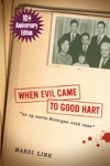 When Evil Came To Good Hart 10th Anniversary Edition
