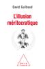 L'Illusion méritocratique - David Guilbaud
