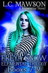 The Freya Snow Elemental Trilogy Books 7-9