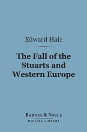THE FALL OF THE STUARTS AND WESTERN EUROPE (BARNES & NOBLE DIGITAL LIBRARY)