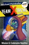 TEAM X-TREME - Mission 6 Codename Nautilus