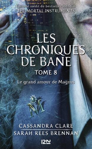 Cassandra Clare, Maureen Johnson & Sarah Rees Brennan - The mortal instruments : les chroniques de Bane tome 8