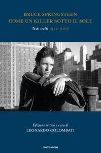 Bruce Springsteen. Come un killer sotto il sole. Testi scelti 1972 - 2017 Book Cover