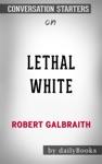 Lethal White A Cormoran Strike Novel By Robert Galbraith Conversation Starters