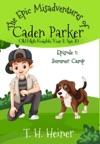 Summer Camp The Epic Misadventures Of Caden Parker
