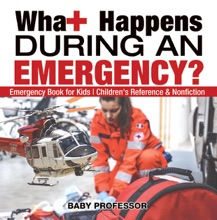 What Happens During an Emergency? Emergency Book for Kids  Children's Reference & Nonfiction