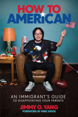 How to American - Jimmy O. Yang & Mike Judge book
