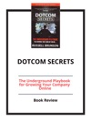 DotCom Secrets The Underground Playbook For Growing Your Company Online