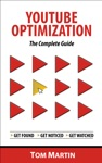 YouTube Optimization - The Complete Guide