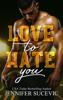 Jennifer Sucevic - Love to Hate You artwork