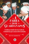 A farra dos guardanapos: o último baile da era Cabral Book Cover