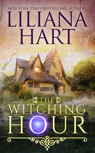 Liliana Hart - The Witching Hour