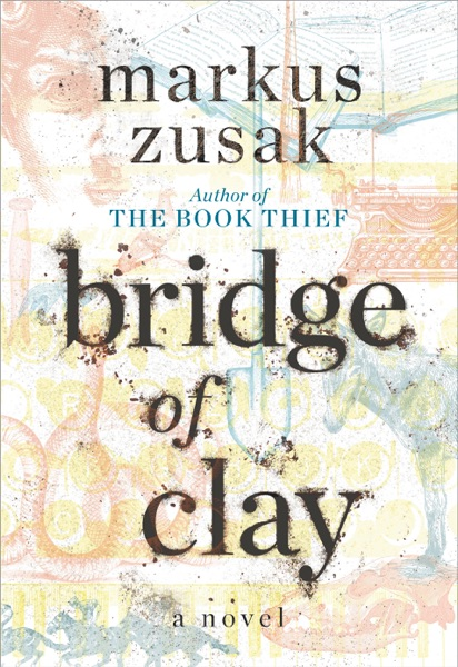 Bridge of Clay - Markus Zusak book cover