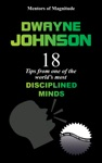 Dwayne Johnson 18 Tips From One Of The Worlds Most Disciplined Minds