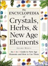 The Encyclopedia Of Crystals Herbs And New Age Elements