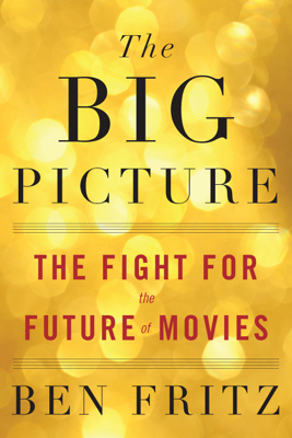 The Big Picture - Ben Fritz book