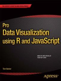 Pro Data Visualization Using R And Javascript