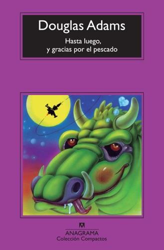 Benito Gómez Ibáñez & Douglas Adams - Hasta luego, y gracias por el pescado
