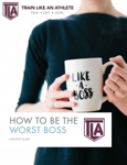 How to be the Worst Boss