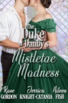 The Duke Of Danbys Mistletoe Madness