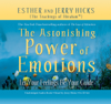 Esther Hicks & Jerry Hicks - The Astonishing Power of Emotions artwork