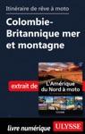 Itinraire De Rve Moto Colombie-Britannique Mer Et Montagne