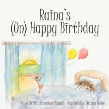 Raina's (Un) Happy  Birthday