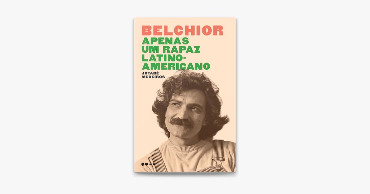 Belchior Apenas Um Rapaz Latino Americano On Apple Books