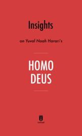 Insights on Yuval Noah Harari's Homo Deus by Instaread