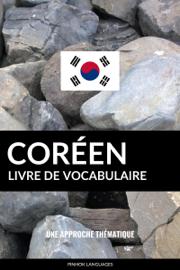 Livre de vocabulaire coréen: Une approche thématique