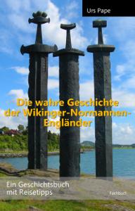 Die wahre Geschichte der Wikinger – Normannen – Engländer Buch-Cover