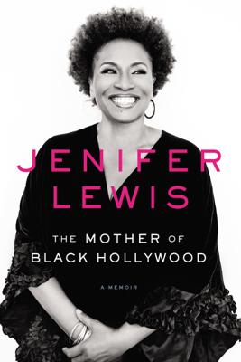 The Mother of Black Hollywood - Jenifer Lewis book