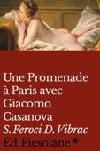 Une promenade à Paris avec Giacomo Casanova