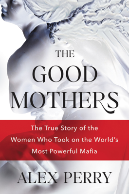 The Good Mothers - Alex Perry book