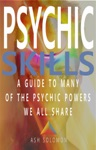 Psychic Skills A Guide To Many Of The Psychic Powers We All Share