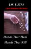 Jw Lucas - Hands That Heal: Hands That Kill artwork