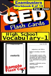 GED Test Prep High School Vocabulary 1 Review--Exambusters Flash Cards--Workbook 8 of 13